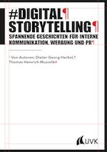 Digital Storytelling: Spannende Geschichten für interne Kommunikation, Werbung und PR (PR Praxis)