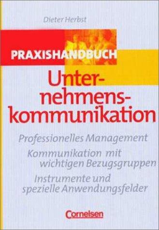 Praxishandbuch Unternehmenskommunikation