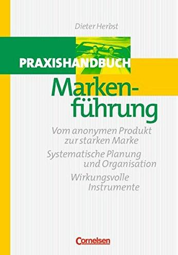 Praxishandbuch Markenführung
